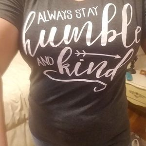 Tops - Always stay humble and kind T-shirt